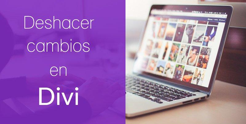 Cómo deshacer y rehacer cambios en un diseño web con Divi