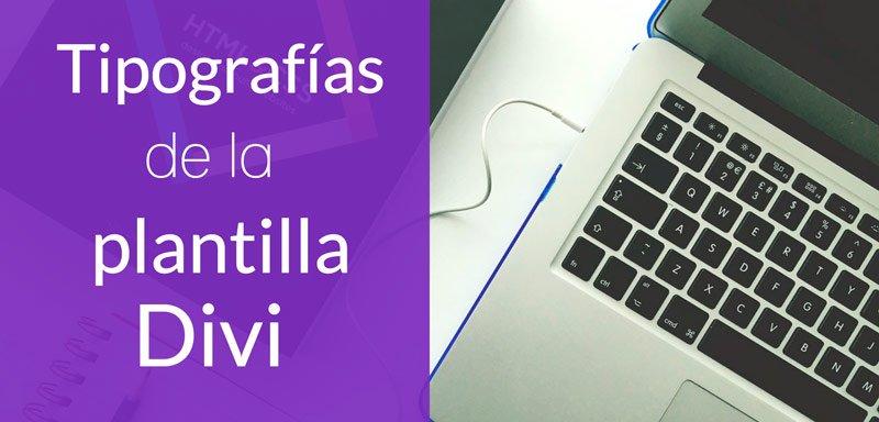 Cómo personalizar la tipografía de una web hecha con Divi