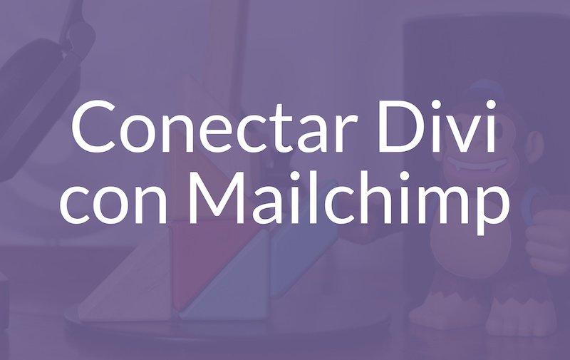 Cómo conectar Divi con Mailchimp fácilmente
